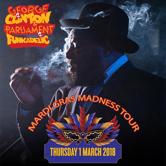 George Clinton & Parliament Funkadelic: The Mardi Gras Madness Tour