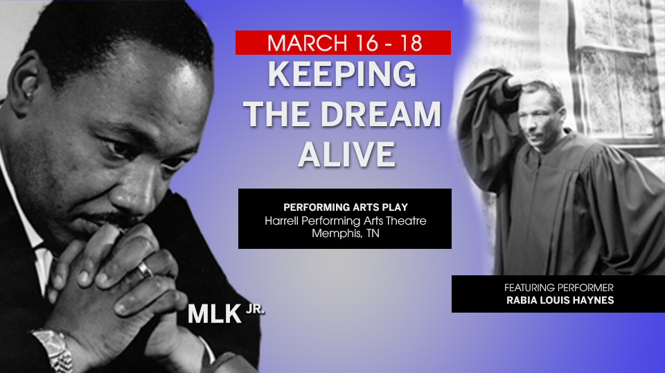 "MLK: ""Keeping The Dream Alive"" Performing Arts Play"